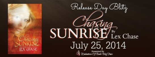Chasing Sunrise by Lex Chase - Release Day Blitz Banner