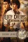 Lofty Dreams of Earthbound Men  (Isleshire Chronicles: Book1)